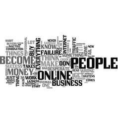 Why people fail with their online business text vector