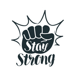 Stay strong lettering raised fist sport gym vector