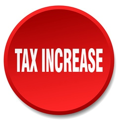 Tax increase red round flat isolated push button vector