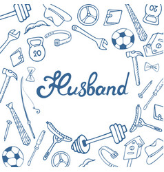 Husband hand lettering greeting card for the day vector