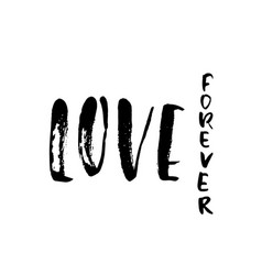 hand drawn phrase forever love dry brush vector image vector image