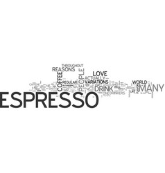 Why people love espresso text word cloud concept vector