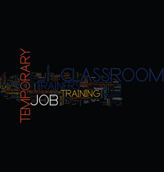 Temporary classroom trainer job text background vector