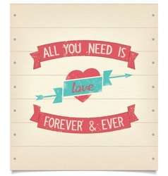 All you need is love quote vintage american design vector image