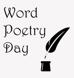 world poetry day with ink pot and vector image vector image