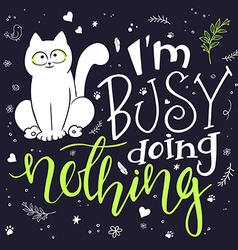 Hand lettering text - i am busy doing nothing vector