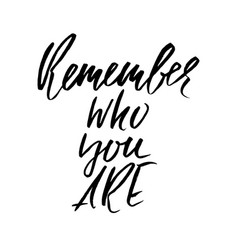 Remember who you are hand drawn motivation vector