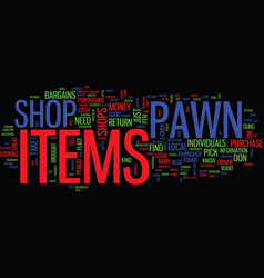 Find great bargains at pawn shops text background vector