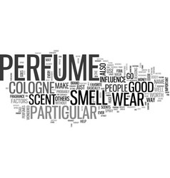 why people wear a particular cologne or perfume vector image vector image