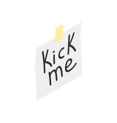 Kick me note icon isometric 3d style vector
