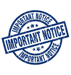 important notice blue round grunge stamp vector image vector image