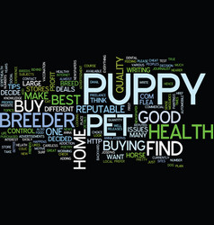 Find healthy puppy of reputable breeder text vector