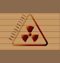 radioactive sign on wooden background vector image