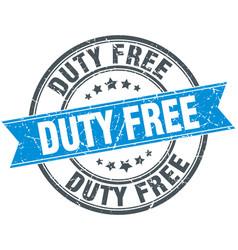 Duty free blue round grunge vintage ribbon stamp vector