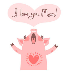 greeting card for mom with cute piglet sweet pig vector image
