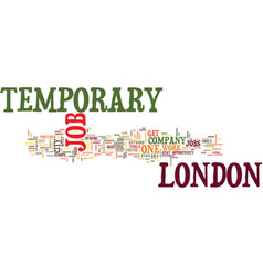 Temporary job in london text background word vector