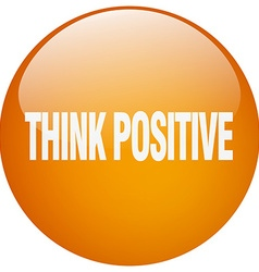 Think positive orange round gel isolated push vector