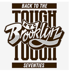 Brooklyn back to the tough seventies custom script vector