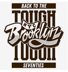 brooklyn back to the tough seventies custom script vector image