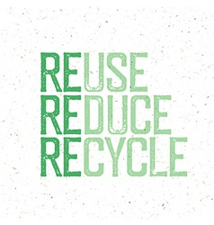 Reuse reduce recycle Conceptual typography design vector image