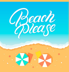 beach please hand written lettering vector image vector image