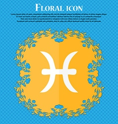 Pisces zodiac sign icon Floral flat design on a vector image