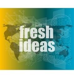Fresh ideas words on digital touch screen vector