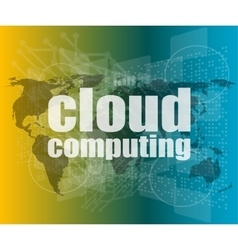 Cloud computing word on touch screen modern vector