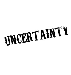 Uncertainty rubber stamp vector