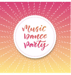 Music dance party inspirational quote in modern vector