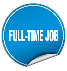 Full-time job round blue sticker isolated on white vector