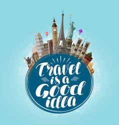 travel is a good idea lettering journey tour vector image vector image