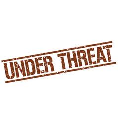 Under threat stamp vector