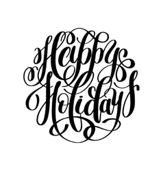 Happy holidays handwritten lettering text phrase vector