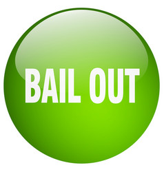 Bail out green round gel isolated push button vector