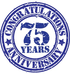 Cogratulations 75 years anniversary grunge rubber vector image