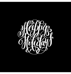 Happy holidays handwritten lettering text on vector