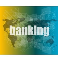 Banking word on touch screen modern virtual vector