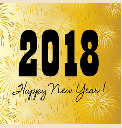2018 happy new year on gold fireworks background vector image vector image