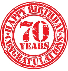 Happy birthday 70 years grunge rubber stamp vector