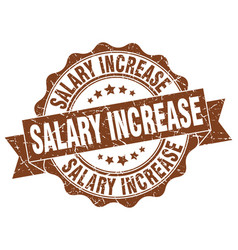 salary increase stamp sign seal vector image