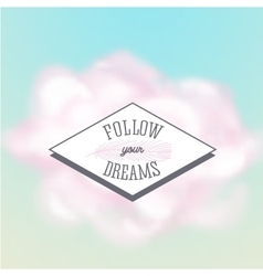 Follow you dreams quote poster vector