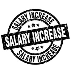 Salary increase round grunge black stamp vector