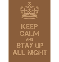 Keep calm and stay up all night poster vector