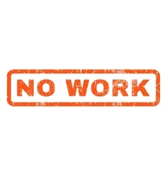 No work rubber stamp vector