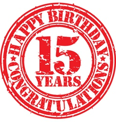 Happy birthday 15 years grunge rubber stamp vector