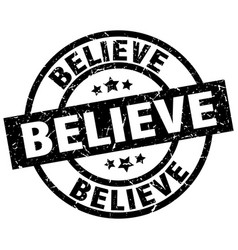 Believe round grunge black stamp vector