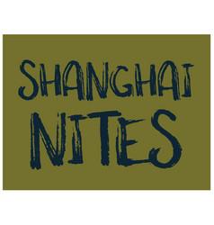 shanghai nites t-shirt design vector image