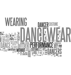 Why put on dancewear and dance costumes text word vector