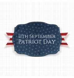 Patriot day - 11th september label with ribbon vector